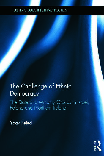 The Challenge of Ethnic Democracy The State and Minority Groups in Israel, Poland and Northern Ireland book cover