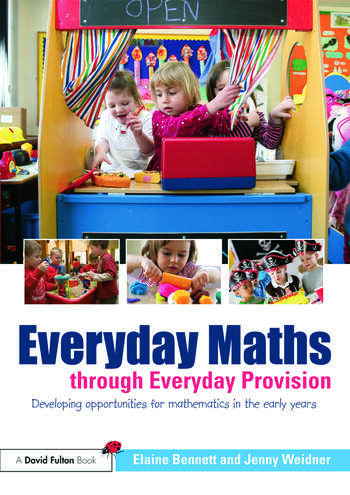 Everyday Maths through Everyday Provision Developing opportunities for mathematics in the early years book cover
