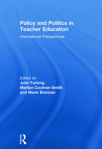 Policy and Politics in Teacher Education International perspectives book cover