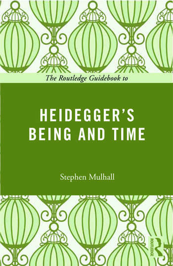 The Routledge Guidebook to Heidegger's Being and Time book cover