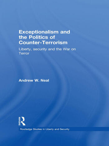 Exceptionalism and the Politics of Counter-Terrorism Liberty, Security and the War on Terror book cover