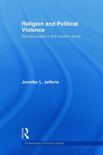 Religion and Political Violence Sacred Protest in the Modern World book cover