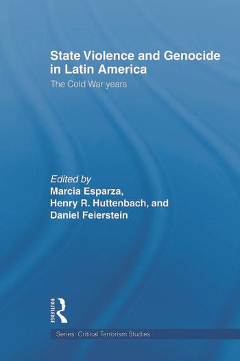 State Violence and Genocide in Latin America The Cold War Years book cover