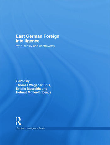 East German Foreign Intelligence Myth, Reality and Controversy book cover