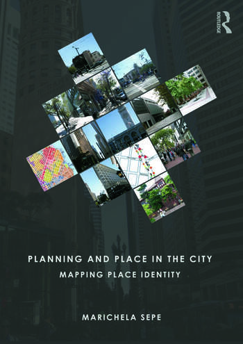 Planning and Place in the City Mapping Place Identity book cover