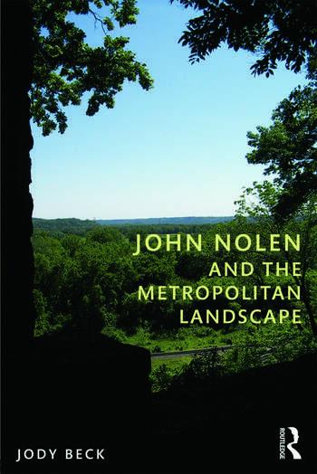 John Nolen and the Metropolitan Landscape book cover