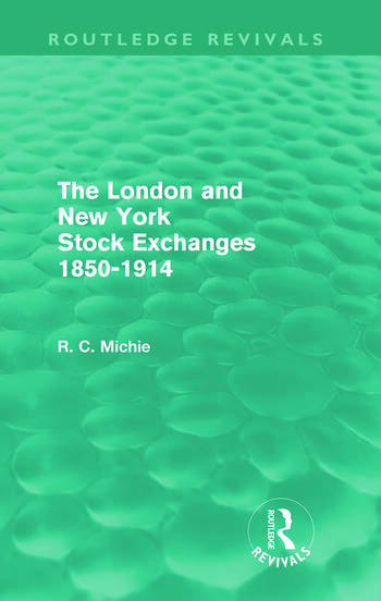 The London and New York Stock Exchanges 1850-1914 (Routledge Revivals) book cover
