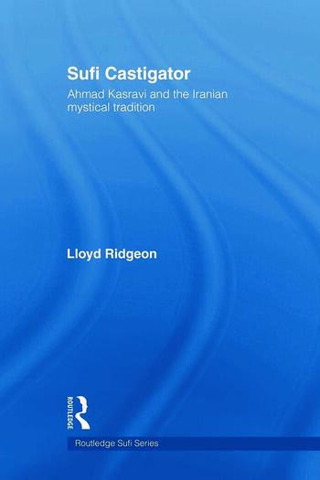 Sufi Castigator Ahmad Kasravi and the Iranian Mystical Tradition book cover