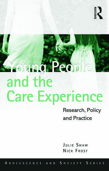 Young People and the Care Experience Research, Policy and Practice book cover