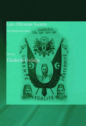 Late Ottoman Society The Intellectual Legacy book cover