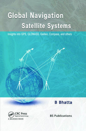 Global Navigation Satellite Systems Insights into GPS, GLONASS, Galileo, Compass and Others book cover