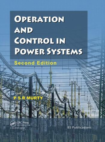 Operation and Control in Power Systems, Second Edition