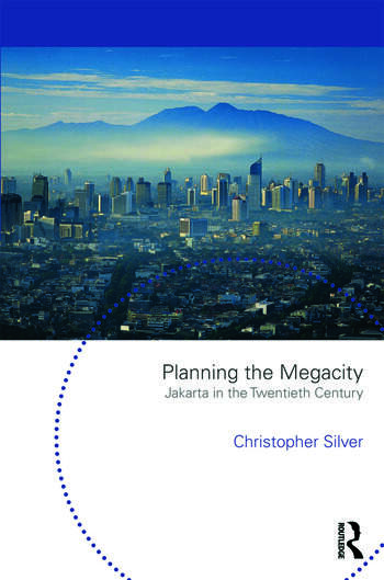 Planning the Megacity Jakarta in the Twentieth Century book cover