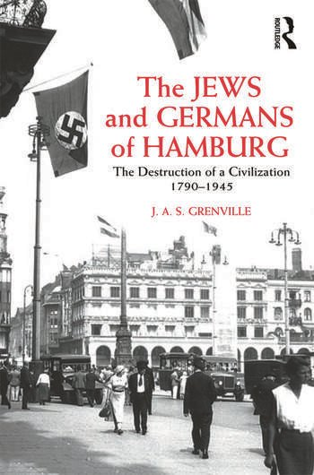 The Jews and Germans of Hamburg The Destruction of a Civilization 1790-1945 book cover