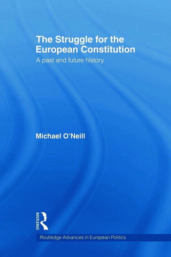 The Struggle for the European Constitution A Past and Future History book cover