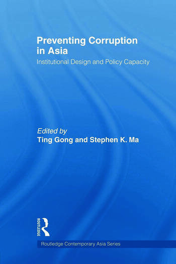 Preventing Corruption in Asia Institutional Design and Policy Capacity book cover