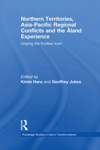 Northern Territories, Asia-Pacific Regional Conflicts and the Aland Experience Untying the Kurillian Knot book cover