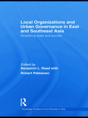 Local Organizations and Urban Governance in East and Southeast Asia Straddling state and society book cover