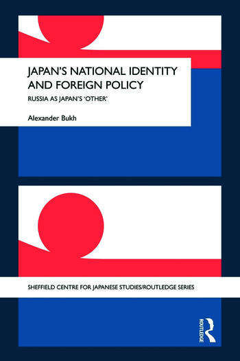 Japan's National Identity and Foreign Policy Russia as Japan's 'Other' book cover
