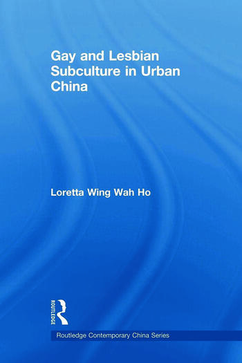 Gay and Lesbian Subculture in Urban China book cover