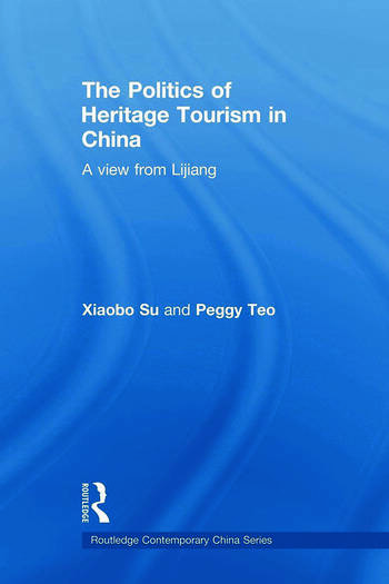 The Politics of Heritage Tourism in China A View from Lijiang book cover
