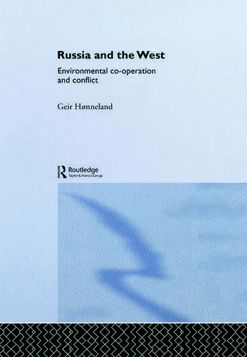 Russia and the West Environmental Co-operation and Conflict book cover