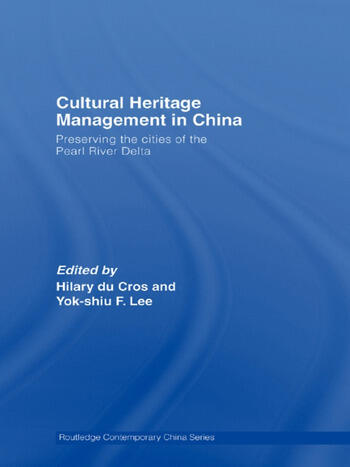 Cultural Heritage Management in China Preserving the Cities of the Pearl River Delta book cover