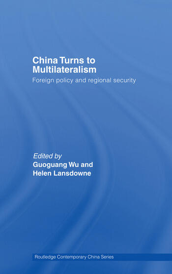 China Turns to Multilateralism Foreign Policy and Regional Security book cover