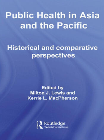 Public Health in Asia and the Pacific Historical and Comparative Perspectives book cover