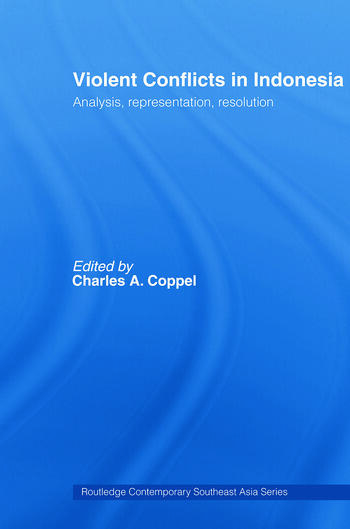 Violent Conflicts in Indonesia Analysis, Representation, Resolution book cover