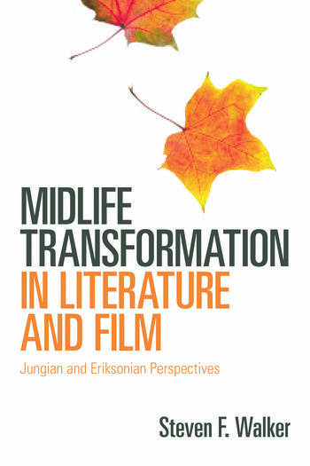 Midlife Transformation in Literature and Film Jungian and Eriksonian Perspectives book cover