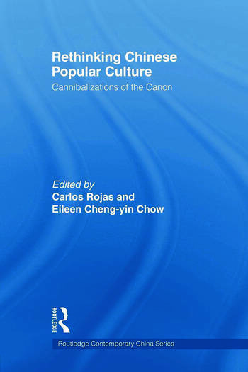 Rethinking Chinese Popular Culture Cannibalizations of the Canon book cover