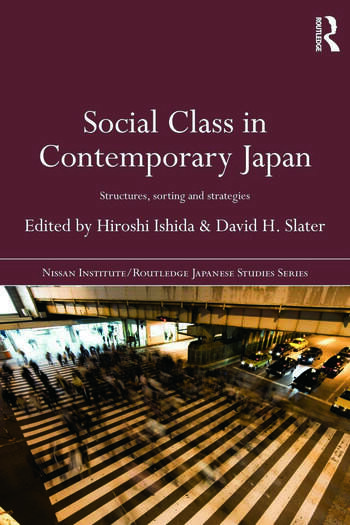 Social Class in Contemporary Japan Structures, Sorting and Strategies book cover