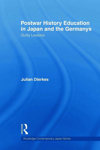 Postwar History Education in Japan and the Germanys Guilty lessons book cover