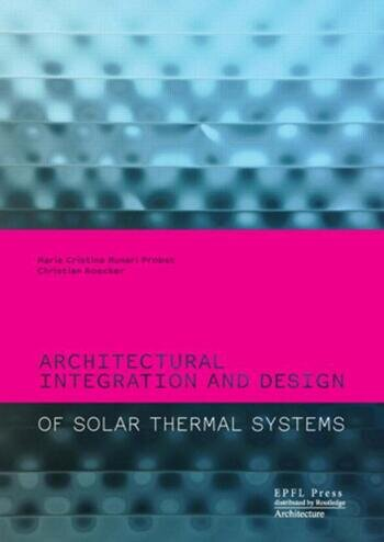 Architectural Integration and Design of Solar Thermal Systems book cover