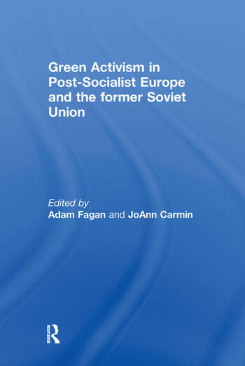 Green Activism in Post-Socialist Europe and the Former Soviet Union book cover