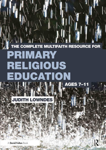 The Complete Multifaith Resource for Primary Religious Education Ages 7-11 book cover