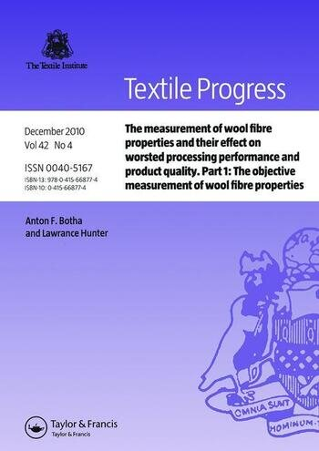 The Measurement of Wool Fibre Properties and their Effect on Worsted Processing Performance and Product Quality Part 1: The Objective Measurement of Wool Fibre Properties book cover