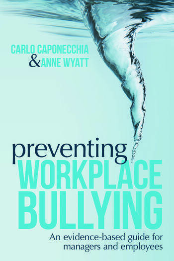 Preventing Workplace Bullying An Evidence-Based Guide for Managers and Employees book cover