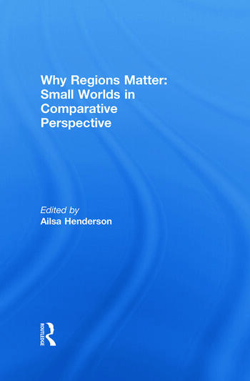 Why Regions Matter: Small Worlds in Comparative Perspective book cover