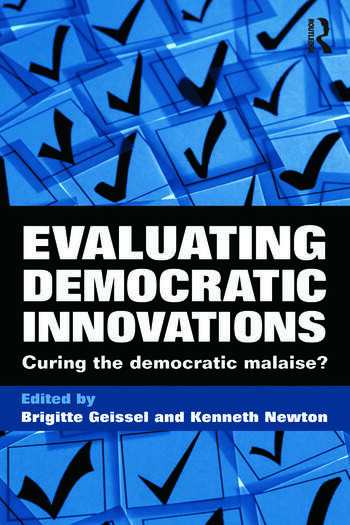 Evaluating Democratic Innovations Curing the Democratic Malaise? book cover
