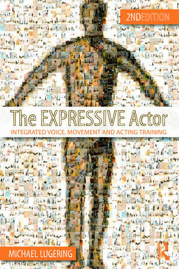 The Expressive Actor Integrated Voice, Movement and Acting Training book cover