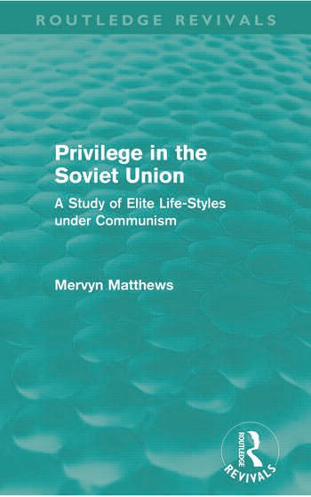 Privilege in the Soviet Union (Routledge Revivals) A Study of Elite Life-Styles under Communism book cover