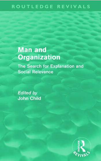 Man and Organization (Routledge Revivals) The Search for Explanation and Social Relevance book cover