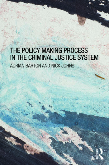 The Policy Making Process in the Criminal Justice System book cover