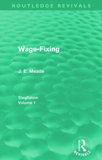 Wage-Fixing (Routledge Revivals) Stagflation - Volume 1 book cover