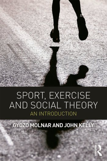 Sport, Exercise and Social Theory An Introduction book cover