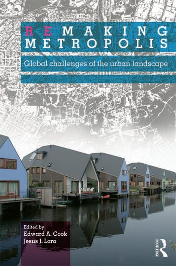 Remaking Metropolis Global Challenges of the Urban Landscape book cover