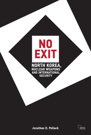 No Exit North Korea, Nuclear Weapons, and International Security book cover