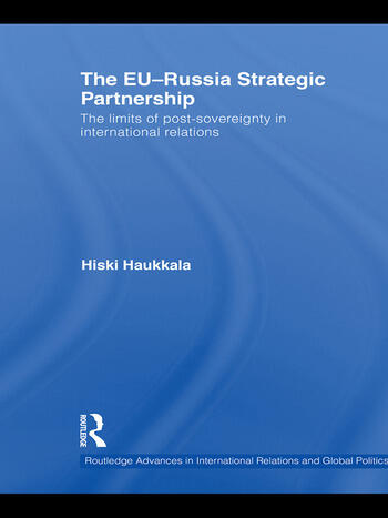 The EU-Russia Strategic Partnership The Limits of Post-Sovereignty in International Relations book cover